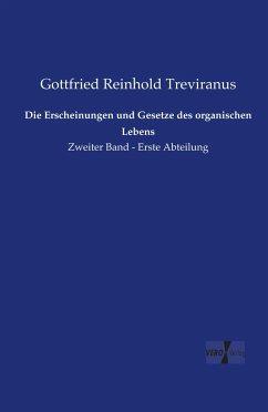Die Erscheinungen und Gesetze des organischen Lebens - Treviranus, Gottfried Reinhold