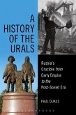 A History of the Urals: Russia's Crucible from Early Empire to the Post-Soviet Era
