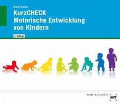 KurzCHECK Motorische Entwicklung bei Kindern - Mock-Eibeck, Anja