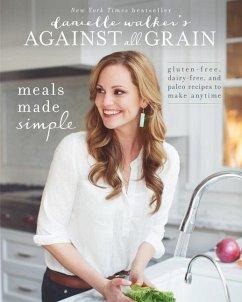 Danielle Walker´s Against All Grain: Meals Made...