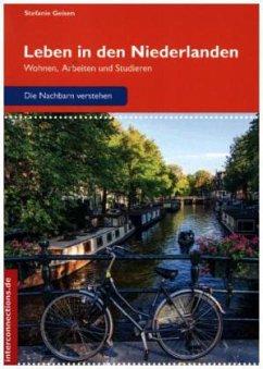 Leben in den Niederlanden - Geisen, Stefanie