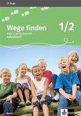 Wege finden. Ausgabe für Bayern. Neubearbeitung 2014. Lehrerband 1./2. Schuljahr