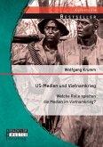 US-Medien und Vietnamkrieg: Welche Rolle spielten die Medien im Vietnamkrieg?