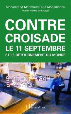 Contre-croisade - le 11 septembre et le retournement du mond (eBook, PDF)