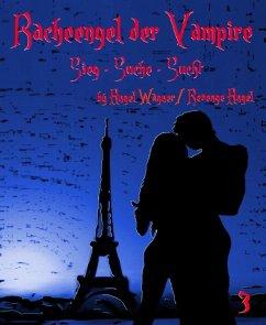 Racheengel der Vampire 3 (eBook, ePUB)
