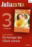 Julia Extra Band 380 - Titel 3: Du bringst das Glück zurück (eBook, ePUB)