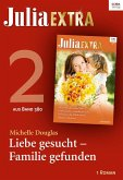 Julia Extra Band 380 - Titel 2: Liebe gesucht - Familie gefunden (eBook, ePUB)