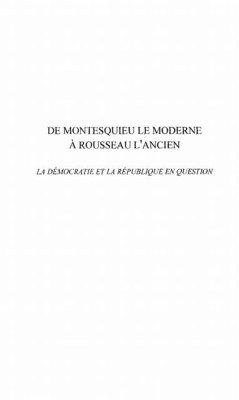 DE MONTESQUIEU LE MODERNE A ROUSSEAU L'ANCIEN (eBook, PDF)