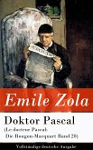 Doktor Pascal (Le docteur Pascal: Die Rougon-Macquart Band 20) (eBook, ePUB)