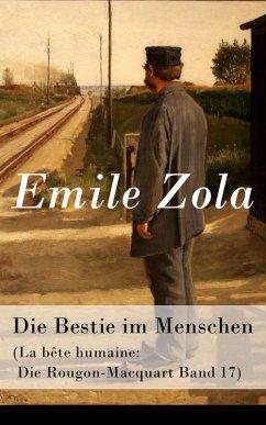Die Bestie im Menschen (La bête humaine: Die Rougon-Macquart Band 17) (eBook, ePUB) - Zola, Emile