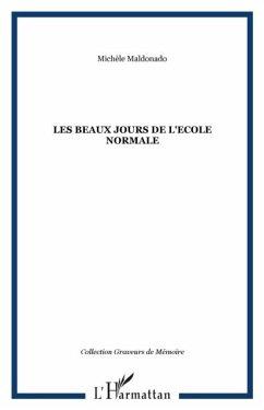 Les beaux jours de l'ecole normale (eBook, PDF)