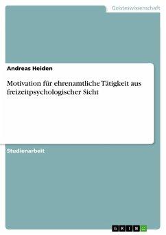 Motivation für ehrenamtliche Tätigkeit aus freizeitpsychologischer Sicht (eBook, PDF)