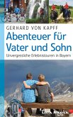 Abenteuer für Vater und Sohn (eBook, ePUB)