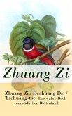 Zhuang Zi / Dschuang Dsi / Tschuang-tse: Das wahre Buch vom südlichen Blütenland - Vollständige deutsche Ausgabe (eBook, ePUB)
