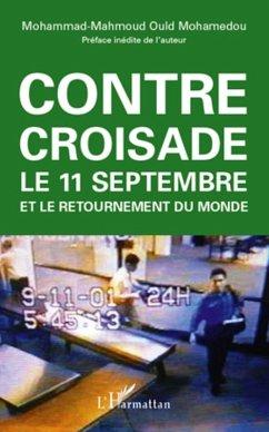 Contre-croisade - le 11 septembre et le retournement du mond (eBook, ePUB)