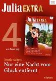 Julia Extra Band 379 - Titel 4: Nur eine Nacht vom Glück entfernt (eBook, ePUB)