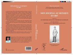Mon journal au Mexique en 1867, incluant les derniers jours de l'empereur Maximilien (eBook, PDF) - Felix Salm