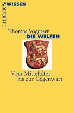 Die Welfen (eBook, ePUB) - Vogtherr, Thomas