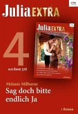 Julia Extra 378. Teil 4: Sag doch bitte endlich Ja (eBook, ePUB)