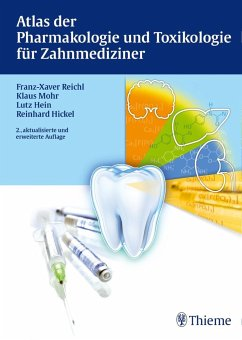 Atlas der Pharmakologie und Toxikologie für Zahnmediziner - Reichl, Franz-Xaver; Mohr, Klaus; Hein, Lutz; Hickel, Reinhard