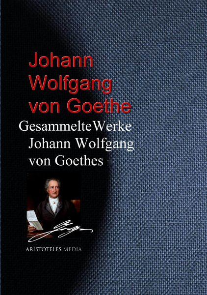 Gesammelte Werke Johann Wolfgang von Goethes eBook ePUB