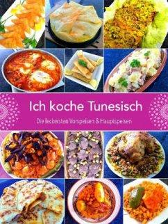 Ich koche Tunesisch - Theimer, Siham