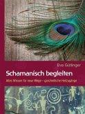 Schamanisch begleiten (eBook, ePUB)