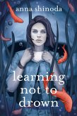 Learning Not to Drown (eBook, ePUB)