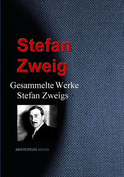 Gesammelte Werke Stefan Zweigs eBook ePUB