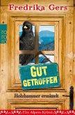 Gut getroffen / Holzhammer ermittelt Bd.3