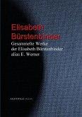 Gesammelte Werke der Elisabeth Bürstenbinder alias E. Werner (eBook, ePUB)