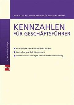 Kennzahlen für Geschäftsführer (eBook, ePUB) - Kralicek, Peter; Böhmdorfer, Florian; Kralicek, Günter