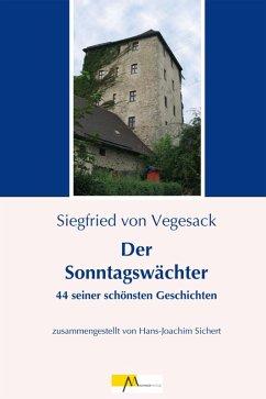 Der Sonntagswächter (eBook, ePUB) - Vegesack, Siegfried von