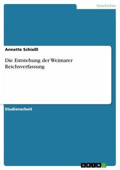 Die Entstehung der Weimarer Reichsverfassung (eBook, ePUB)