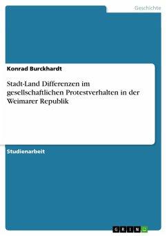 Stadt-Land Differenzen im gesellschaftlichen Protestverhalten in der Weimarer Republik (eBook, ePUB)