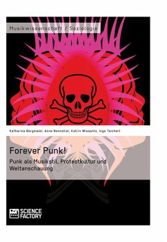 Forever Punk! Punk als Musikstil, Protestkultur und Weltanschauung (eBook, ePUB)
