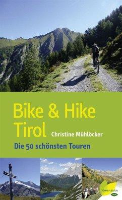 Bike & Hike Tirol (eBook, ePUB) - Mühlöcker, Christine