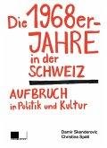 Die 1968er-Jahre in der Schweiz (eBook, ePUB)