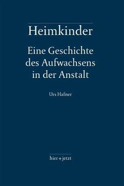 Heimkinder (eBook, ePUB) - Hafner, Urs