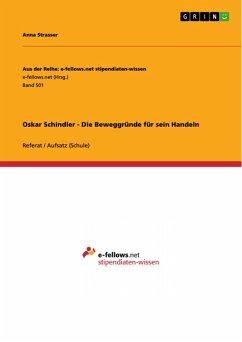 Oskar Schindler - Die Beweggründe für sein Handeln (eBook, ePUB) - Strasser, Anna