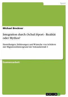 Integration durch (Schul-)Sport - Realität oder Mythos? (eBook, ePUB)