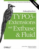 Zukunftssichere TYPO3-Extensions mit Extbase und Fluid (eBook, PDF)