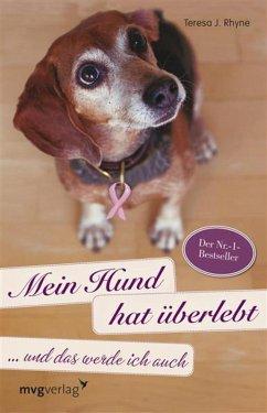 Mein Hund hat überlebt und das werde ich auch (eBook, ePUB) - Rhyne, Theresa J.