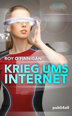 Krieg ums Internet (eBook, ePUB) - Roy O'Finnigan