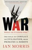 War: What is it good for? (eBook, ePUB)
