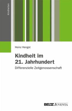 Kindheit im 21. Jahrhundert (eBook, PDF) - Hengst, Heinz