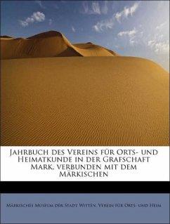 Jahrbuch des Vereins für Orts- und Heimatkunde in der Grafschaft Mark, verbunden mit dem Märkischen