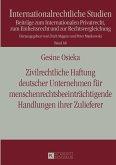 Zivilrechtliche Haftung deutscher Unternehmen für menschenrechtsbeeinträchtigende Handlungen ihrer Zulieferer