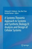 A Systems Theoretic Approach to Systems and Synthetic Biology II: Analysis and Design of Cellular Systems