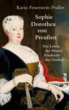 Sophie Dorothea von Preußen (eBook, ePUB) - Feuerstein-Praßer, Karin
